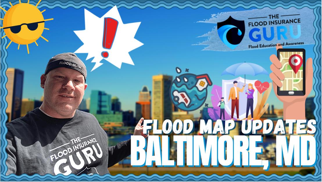 The Flood Insurance Guru | Flood Map Updates | Summer 2021: Baltimore, Maryland Flood Map Updates